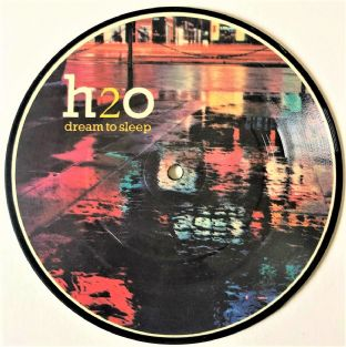 "H2O ‎- Dream To Sleep (7"") (Picture Disc) (G/NM)"